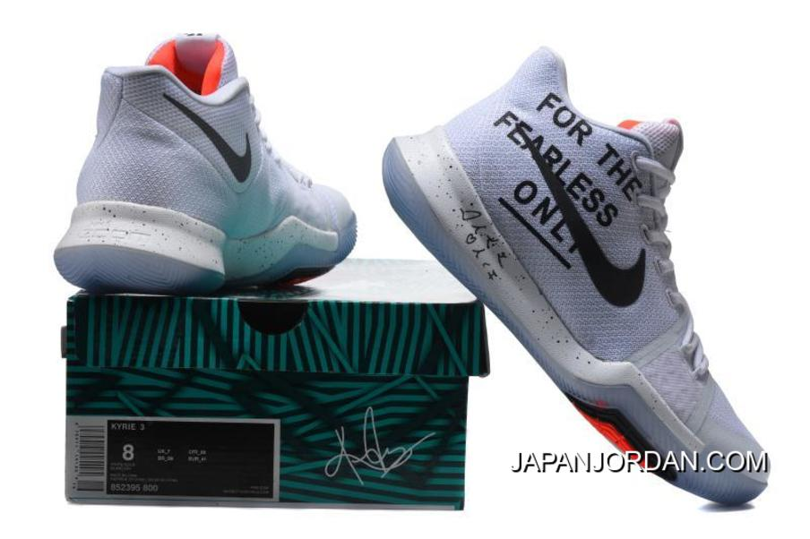 89a4c8b5e8f Nike Kyrie 3 For The Fearless Only White Black Copuon Code